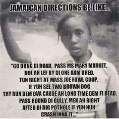 Jamaican DIRECTIONS Be Like