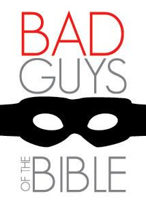 Bad Guys of the Bible 6-Week Children's Ministry Curriculum. I love the idea of teaching the hero and the bad guys of the bible. It is something that our children are already so familiar with in other literature and television.