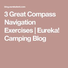 3 Great Compass Navigation Exercises | Eureka! Camping Blog