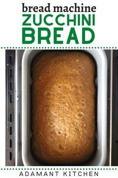 Bread Machine Recipes Healthy, Bread Maker Recipes, Best Bread Recipe, Quick Bread Recipes, Zucchini Bread Recipe For Bread Machine, Cooking Recipes, Breadmaker Bread Recipes, Loaf Recipes, Bread Machine Mixes
