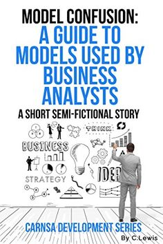 Model Confusion: A Guide to Models Used by Business Analy... https://www.amazon.com/dp/B078HL2X8Q/ref=cm_sw_r_pi_dp_U_x_y9B3Ab0JDTGYV