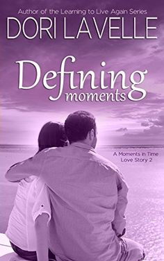 Defining (Moments Book A Moments Love Story My Romance, Romance Novels, Learning To Live Again, Time Series, A Moment In Time, Dory, Love Story, Author, Amazon