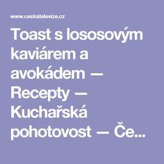 Toast s lososovým kaviárem a avokádem — Recepty — Kuchařská pohotovost — Česká televize