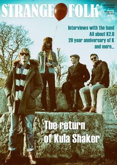 Kula Shaker Fanzine Strange Folk issue 09  February 2016: All about K2.0, interviews with all band members, 20 year anniversary of K, the story behind Mountain Lifter, interview with Black Casino and the Ghost