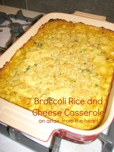 an affair from the heart: Broccoli, Rice and Cheese Casserole