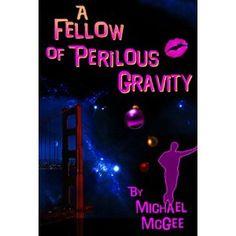 A Fellow of Perilous Gravity - [a sci-fi comedy of dangerous proportions] (Kindle Edition)  http://www.amazon.com/dp/B0057J5CQ6/?tag=goandtalk-20  B0057J5CQ6
