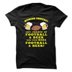 Weekend Forecast Football and Beer T-Shirts, Hoodies. BUY IT NOW ==► https://www.sunfrog.com/Sports/Weekend-Forecast-Football-and-Beer.html?id=41382