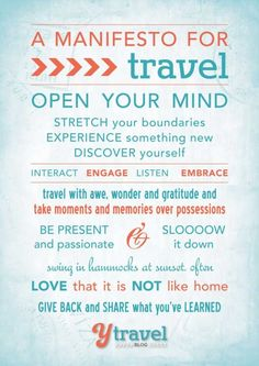 I sat down to write a travel manifesto and struggled. Not struggled for something to say, but struggled with too many things to say.  Sometimes too much sage advice can overwhelm and paralyze. I decided to pare my travel wisdom back to 10. What are the ten essential guidelines to follow to ensure a memorable travel experie