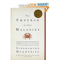 """The Emperor of All Maladies: A Biography of Cancer: Siddhartha Mukherjee:The Emperor of All Maladies is a magnificent, profoundly humane """"biography"""" of cancer—from its first documented appearances thousands of years ago through the epic battles in the twentieth century to cure, control, and conquer it to a radical new understanding of its essence."""