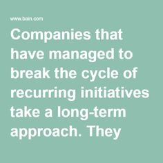 Companies that have managed to break the cycle of recurring initiatives take a long-term approach. They adopt an efficiency mindset and identify a few key behaviors that trigger organizational change. While many companies worry a corporate culture focused on efficiency will strangle growth or degrade the customer experience, our research shows the opposite result. Companies that embrace an efficiency mindset are four times more likely to say their cost efforts enabled growth rather than…