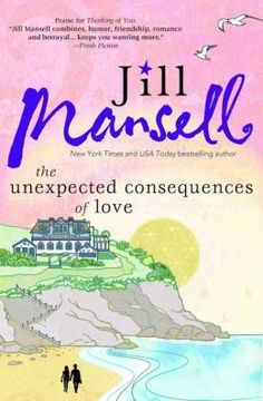 Today it is my pleasure to spotlightTHE UNEXPECTED CONSEQUENCES OF LOVE byNew York Times bestselling authorJill Mansell  Sophie has no interest in finding love. But what happens when lov...