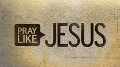 I love this sermon series. Really cuts right to my heart.   (Graphic from our series, Pray Like Jesus.)