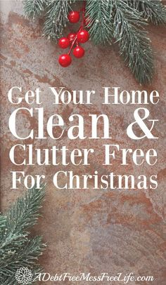 Christmas is coming! Now is the time to get your home clean and organized before the holiday rush! Give your family the gift of a clean and clutter free home!