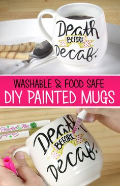 How fun is this DIY Death before Decaf Mug!  And when you use PaintedbyMe Markers and Mugs together, your mug is washable and food safe.
