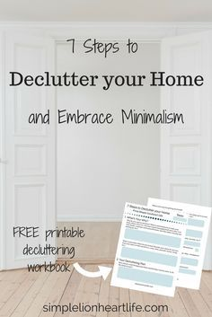 7 Steps to Declutter your Home and Embrace Minimalism. With FREE decluttering workbook.