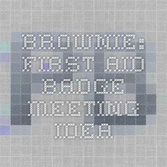 Brownie: First Aid Badge Meeting Idea