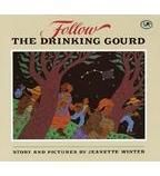 Cover image for Follow the Drinking Gourd: A Story of the Underground Railroad