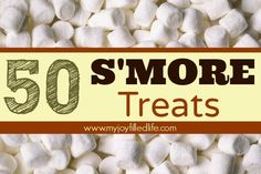 My Joy-Filled Life: S'mores, S'mores, and more S'mores