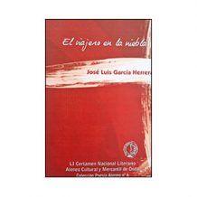 El viajero en la niebla » Reseña del poemario de José Luis García Herrera, por Gregorio Muelas Bermúdez