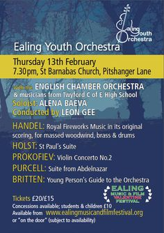 Ealing Music and Film Valentine Festival. Concert flyer for Thursday 13 February at St. Barnabas Church, Ealing. Ealing Youth Orchestra supported by ECO with soloist Alena Baeva.