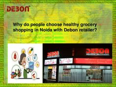 Debon is providing all grocery products in noida with fresh quality.Debon is the best one shop in noida for grocery shooping. You will get all products at reasonable price.Vegetables and non vegetables products are available here.