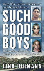"""Click to view a larger cover image of """"Such Good Boys : The True Story of a Mother, Two Sons and a Horrifying Murder"""" by Tina Dirmann"""