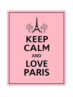 Keep Calm and LOVE PARIS Print 8x10 Sweet Pink with by PosterPop on etsy, $10.95