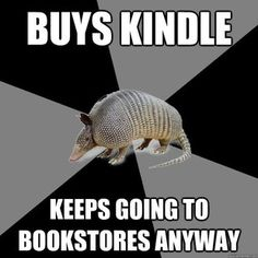 English Major Armadillo. I've got a nook, but it's the same premise.