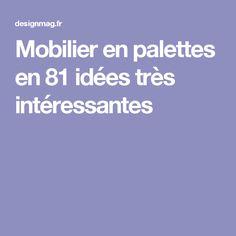 Mobilier en palettes en 81 idées très intéressantes