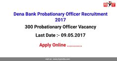 #Dena Bank Probationary Officer #Recruitment 2017 Forms are available online...Click Here to Know More Details & Apply Online...