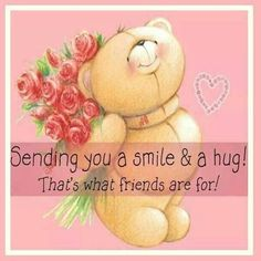 ❤️Forever Friends Bear and Roses ~ Sending a hug and a smile☺️ Hugs And Kisses Quotes, Hug Quotes, Friend Quotes, Friend Poems, Snoopy Quotes, Qoutes, Hug Pictures, Teddy Bear Pictures, Hug Friendship