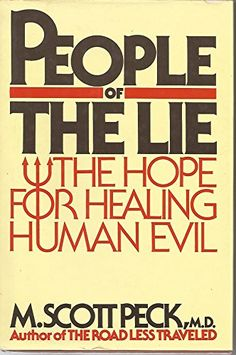 People of the Lie: The Hope for Healing Human Evil by M. Scott Peck (1983)