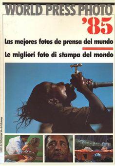 World Press Photo '85 : las mejores fotos de prensa del mundo = le migliori foto di stampa del mondo