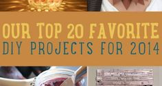 Our Top 20 Favorite DIY Projects for 2014
