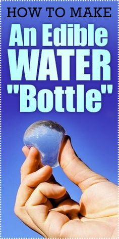 """How To Make An Edible Water """"Bottle"""" (Water Bottle Hacks) Science Crafts, Food Science, Science For Kids, Science Projects, Activities For Kids, Science Activities, Science Education, Physical Science, Science Classroom"""