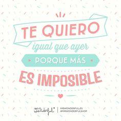 Te quiero igual que ayer porque más es imposible Mr Wonderful