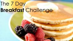 The 7 Day Breakfast Challenge