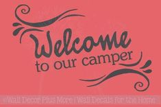 Welcome To Our Camper Quotes Vinyl Wall Decal Stickers for Motorhome RV Accessories Vinyl Wall Stickers, Wall Decal Sticker, Rv Decals, Camper Quotes, Welcome Quotes, Rv Accessories, Motorhome, Camping Ideas, Camping Stuff