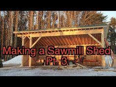 This is a cool build. Using the mill to build its own shelter. Lumber Mill, Wood Mill, Lumber Jack, Lumber Storage Rack, Firewood Storage, Building A Pole Barn, House Building, Woodworking As A Hobby, Woodworking Plans