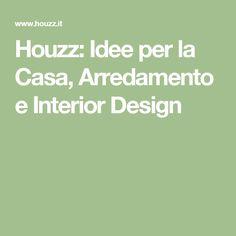 Houzz: Idee per la Casa, Arredamento e Interior Design
