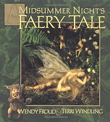 Midsummer Nights Faery Tale by Wendy Froud and Terri Windling (gave this one to Tash :))