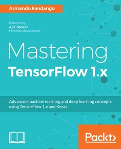 Buy Mastering TensorFlow Advanced machine learning and deep learning concepts using TensorFlow and Keras by Armando Fandango and Read this Book on Kobo's Free Apps. Discover Kobo's Vast Collection of Ebooks and Audiobooks Today - Over 4 Million Titles! Self Defense Tools, Python Programming, Deep Learning, Data Science, Machine Learning, Peace Of Mind, Books Online, Books To Read, Ebooks