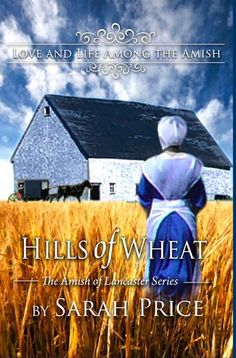 """Hills of Wheat (The Amish of Lancaster Series)"" by Sarah Price"