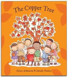 The Copper Tree: Helping a Child Cope with Death and Loss: Amazon.co.uk: Hilary Robinson, Mandy Stanley: Books