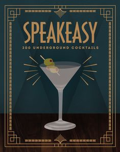 Speakeasy is a cocktail book that celebrates this exciting gin-soaked, gangster-frollicking era, with 200 cocktails for every taste. With cool illustrations throughout, and a perfect gift 1920s Speakeasy, Speakeasy Party, Speakeasy Decor, Prohibition Party, French 75 Cocktail, Cocktail Book, Vintage Cocktails, Fancy Drinks, Ideas