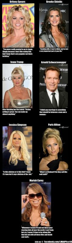 how stupid could you possible be? Can we just get rid of celebrities all together?! They don't even do anything.