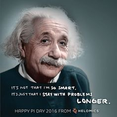 Happy Pi Day! Here's a quote from everyone's favorite physicist, who was born this day in 1879!