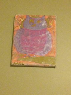 My sister it's a owl had to help her did most of the work myself (other granddaughter ) I drew it out she painted it a little.