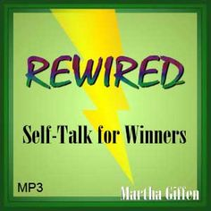 Rewired! How to change your self-talk and get rewired for success! From my friend @Martha Giffen
