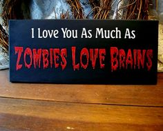 Zombie Love Wood Sign Painted Undead Funny by CountryWorkshop